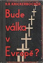Knickerbocker: Bude válka v Evropě?, 1934