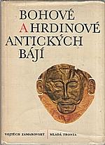 Zamarovský: Bohové a hrdinové antických bájí, 1965