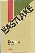 Eastlake: Hájili jsme hrad, 1980