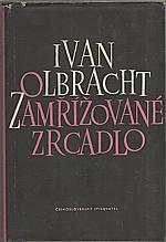 Olbracht: Zamřížované zrcadlo ; [Dvě psaní a moták (Pankrác)], 1954
