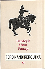 Peroutka: Pozdější život Panny, 1991