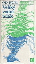 Pavel: Veliký vodní tulák, 1980