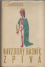 Loukotková: Navzdory básník zpívá, 1957
