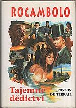 Ponson du Terrail: Rocambolo. I. svazek, Tajemné dědictví, 2000
