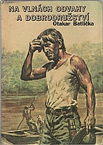Batlička: Na vlnách odvahy a dobrodružství, 1987