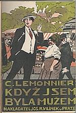 Lemonnier: Když jsem byla mužem, 1911