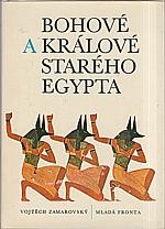 Zamarovský: Bohové a králové starého Egypta, 1979