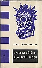 Dombrovskij: Opice si přišla pro svou lebku, 1966