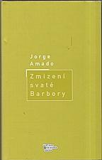 Amado: Zmizení svaté Barbory, 2000