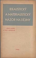 Jaures: Idealistický a materialistický názor na dějiny, 1946
