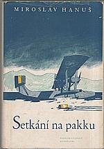 Hanuš: Setkání na pakku, 1950