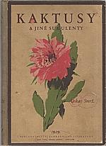Smrž: Kniha o kaktusech a jiných sukulentech, 1929