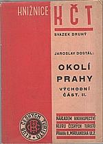Dostál: Okolí Prahy : Východní část. Díl II., 1946