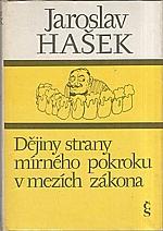Hašek: Politické a sociální dějiny strany mírného pokroku v mezích zákona, 1982
