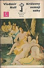 Neff: Královny nemají nohy, 1976