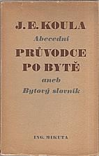Koula: Abecední průvodce po bytě aneb Bytový slovník, 1947
