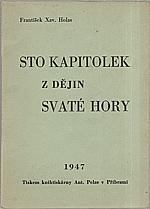 Holas: Sto kapitolek z dějin Svaté Hory, Mariánského poutního místa u Příbramě, 1947