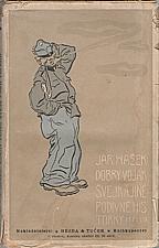 Hašek: Dobrý voják Švejk před válkou a jiné podivné historky, 1922