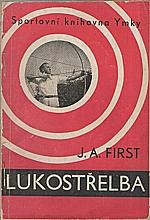 First: Lukostřelba, 1947