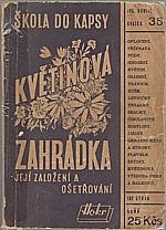 Rublič: Květinová zahrádka, její založení a ošetřování, 1947