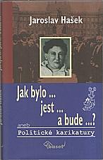 Hašek: Jak bylo, jest a bude? aneb Politické karikatury, 2003