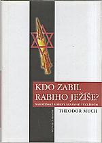 Much: Kdo zabil rabiho Ježíše?, 2011