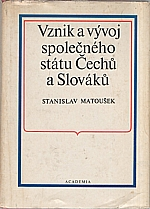 Matoušek: Vznik a vývoj společného státu Čechů a Slováků, 1980