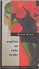 Vian: Naplivu na vaše hroby, 1995