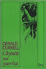 Durrell: Chytněte mi guerézu, 1977