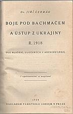Čermák: Boje pod Bachmačem a ústup z Ukrajiny r. 1918, 1923