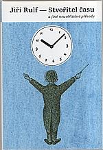 Rulf: Stvořitel času a jiné neuvěřitelné příhody, 2007