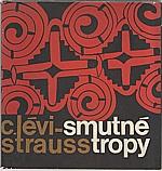 Lévi-Strauss: Smutné tropy, 1966