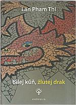 Pham Thi: Bílej kůň, žlutej drak, 2009