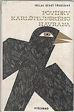 Beneš Třebízský: Povídky karlštejnského havrana [výbor z díla], 1979