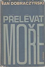 Dobraczyński: Přelévat moře, 1971