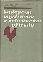 Rabšteinek: Budoucím myslivcům a ochráncům přírody, 1982