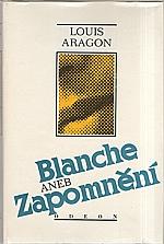 Aragon: Blanche, aneb, Zapomnění, 1990