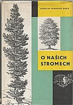 Spirhanzl-Duriš: O našich stromech, 1959
