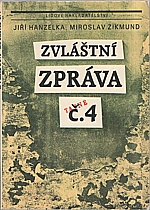 Hanzelka: Zvláštní zpráva č. 4, 1990