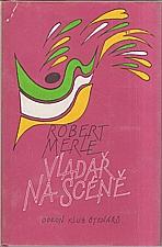 Merle: Vladař na scéně, 1986