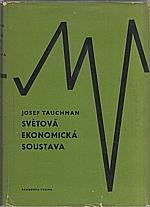 Tauchman: Světová ekonomická soustava, 1966