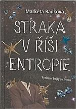 Baňková: Straka v říši entropie, 2010