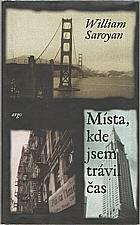 Saroyan: Místa, kde jsem trávil čas, 1996