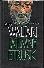 Waltari: Tajemný Etrusk, 2001