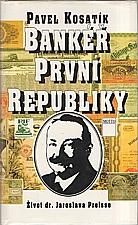 Kosatík: Bankéř první republiky, 1996