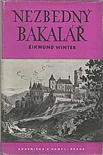 Winter: Nezbedný bakalář a jiné rakovnické obrázky, 1941