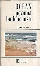 Kukal: Oceán - pevnina budoucnosti, 1984