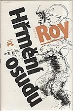 Roy: Hřmění osudu, 1985