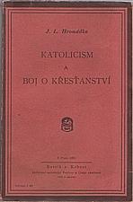 Hromádka: Katolicism a boj o křesťanství, 1925