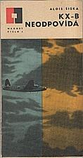Šiška: KX-B neodpovídá, 1966